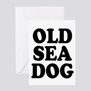OLD SEA DOG! Greeting Cards