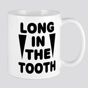 'Long In The Tooth' Mug