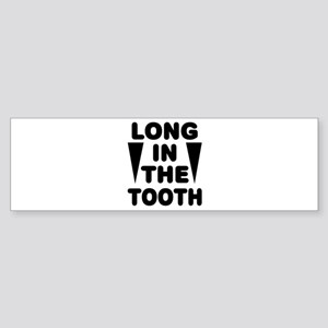 'Long In The Tooth' Sticker (Bumper)