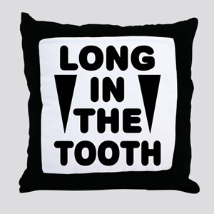 'Long In The Tooth' Throw Pillow