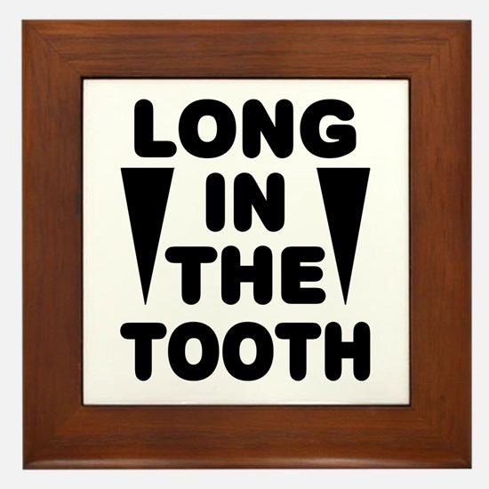 'Long In The Tooth' Framed Tile