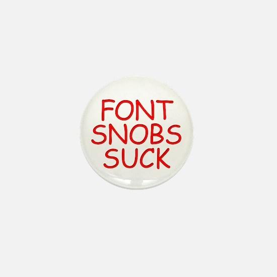 Font Snobs Suck Mini Button