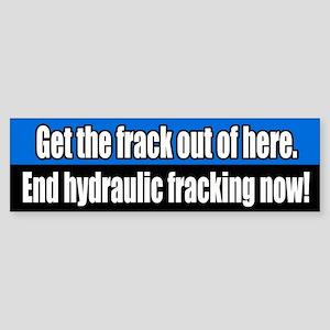 Get the Frack Out End Fracking Sticker (Bumper)