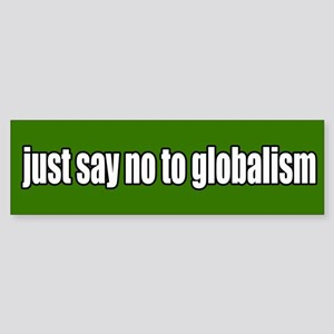 no to globalism Sticker (Bumper)