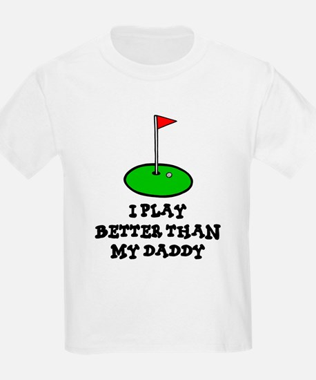 'Better Than My Daddy' T-Shirt