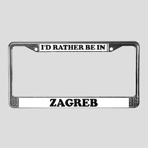 Rather be in Zagreb License Plate Frame