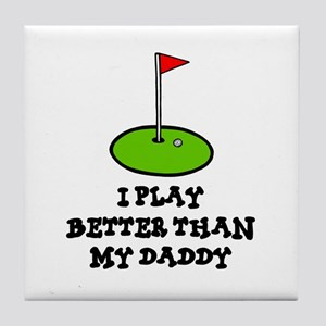 'Better Than My Daddy' Tile Coaster