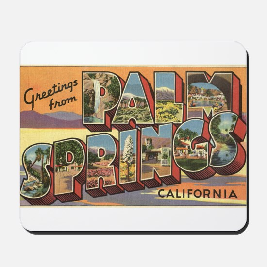 Greetings from Palm Springs Mousepad
