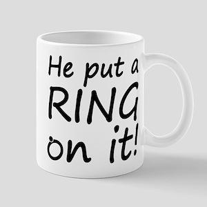 He Put A Ring On It! Mug
