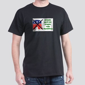 Friends don't let friends vote GOP Dark T-Shirt