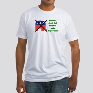 Friends don't let friends vote GOP Fitted T-Shirt