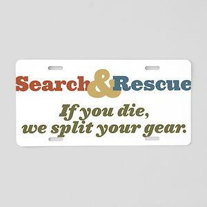 If You Die, We Split Your Gea Aluminum License Pla