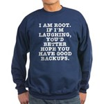 I am root Sweatshirt (dark)
