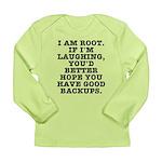 I am root Long Sleeve Infant T-Shirt