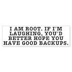 I am root Sticker (Bumper)