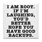 I am root Tile Coaster