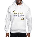 Geek by birth... Hooded Sweatshirt