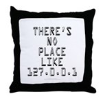 There's no place Throw Pillow