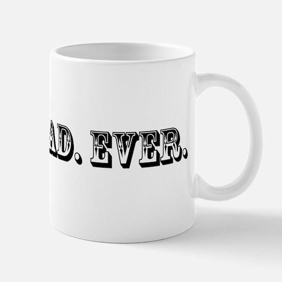 Worst Dad Ever Trophy Mug