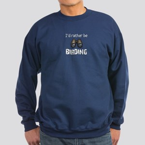 I'd Rather Be Birding Sweatshirt (dark)
