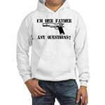 I'm Her Father, Any Questions? Hooded Sweatshirt