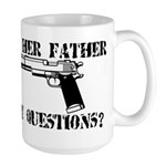 I'm Her Father, Any Questions? Large Mug