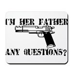 I'm Her Father, Any Questions? Mousepad