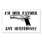 I'm Her Father, Any Questions? Sticker (Rectangle)