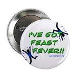 "Feast Fever 2.25"" Button (10 pack)"