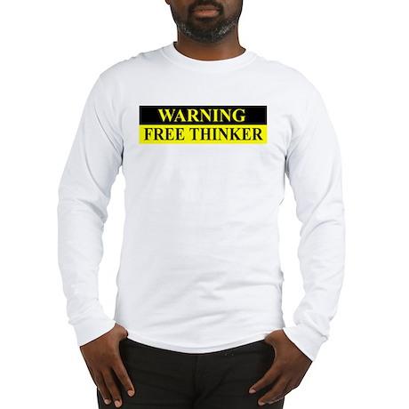 WARNING FREE THINKER Long Sleeve T-Shirt