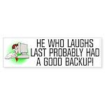 He who laughs last Sticker (Bumper 10 pk)