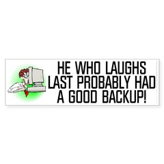 He who laughs last Sticker (Bumper 50 pk)
