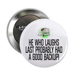 """He who laughs last 2.25"""" Button (100 pack)"""