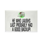 He who laughs last Rectangle Magnet (100 pack)