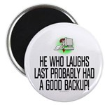 """He who laughs last 2.25"""" Magnet (100 pack)"""