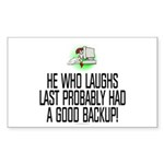 He who laughs last Sticker (Rectangle 50 pk)