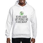 He who laughs last Hooded Sweatshirt