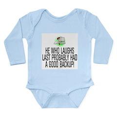 He who laughs last Long Sleeve Infant Bodysuit