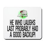 He who laughs last Mousepad