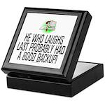 He who laughs last Keepsake Box