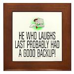 He who laughs last Framed Tile