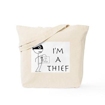 I'm A Thief Tote Bag