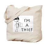 I'm A Thief Tote Bag