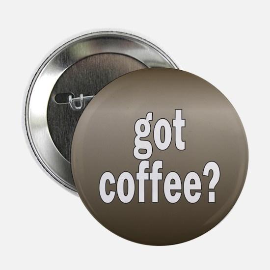 got coffee... Button