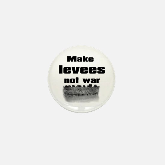 Make Levees Not War Mini Button