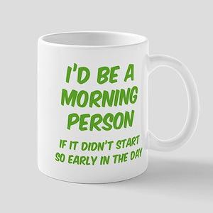 I'd be e Morning Person Mug