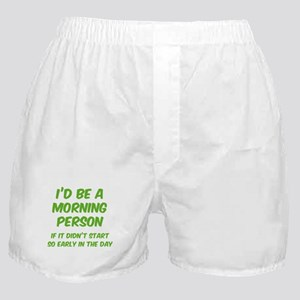 I'd be e Morning Person Boxer Shorts