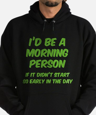 I'd be e Morning Person Hoodie (dark)