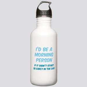 I'd be e Morning Person Stainless Water Bottle 1.0