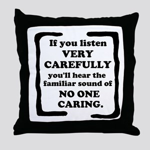 No One Caring Throw Pillow